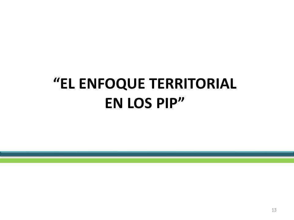 EL ENFOQUE TERRITORIAL EN LOS PIP 13
