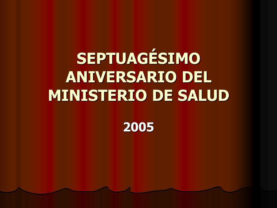 SEPTUAGÉSIMO ANIVERSARIO DEL MINISTERIO DE SALUD 2005
