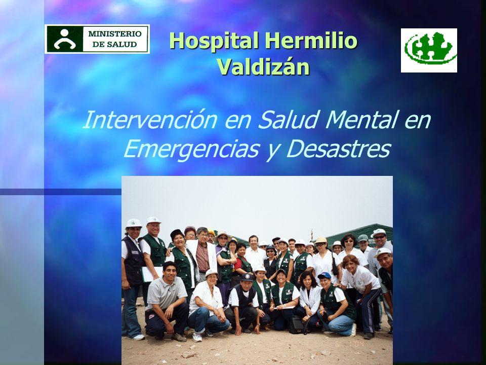Intervención en Salud Mental en Emergencias y Desastres Hospital Hermilio Valdizán