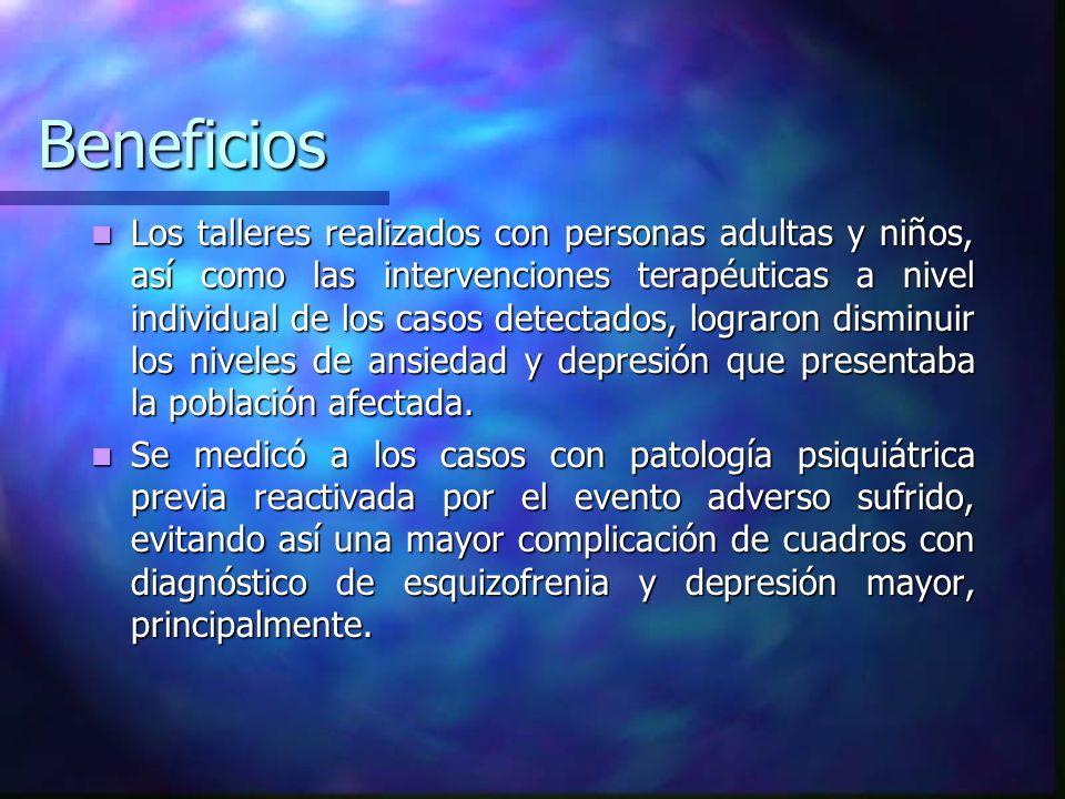 Beneficios Los talleres realizados con personas adultas y niños, así como las intervenciones terapéuticas a nivel individual de los casos detectados,