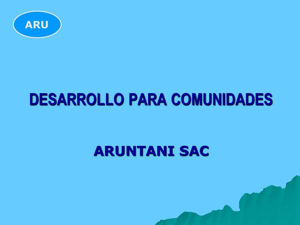 DESARROLLO PARA COMUNIDADES ARUNTANI SAC ARU