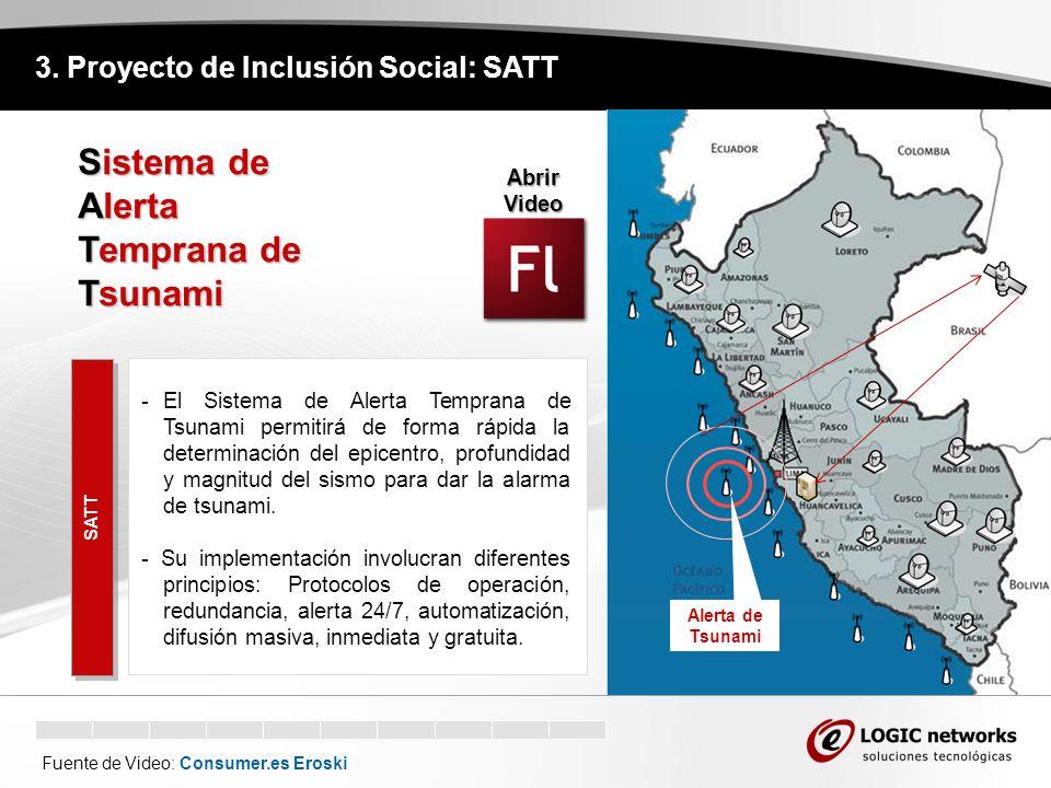 3. Proyecto de Inclusión Social: SATT SATT Sistema de Alerta Temprana de Tsunami -El Sistema de Alerta Temprana de Tsunami permitirá de forma rápida l
