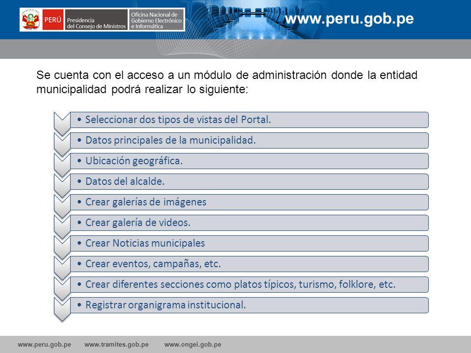 www.peru.gob.pe www.tramites.gob.pe www.ongei.gob.pe Seleccionar dos tipos de vistas del Portal.Datos principales de la municipalidad.Ubicación geográ