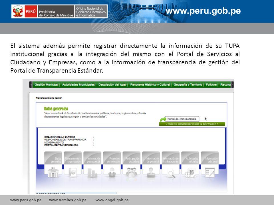 www.peru.gob.pe www.tramites.gob.pe www.ongei.gob.pe El sistema además permite registrar directamente la información de su TUPA institucional gracias