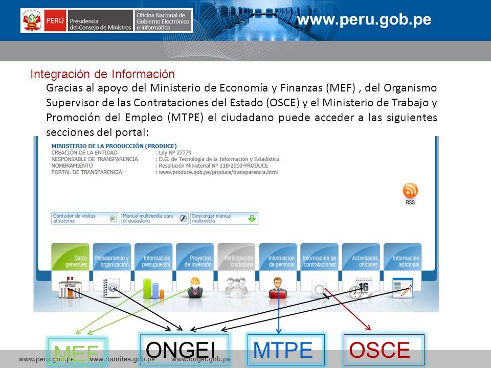 www.peru.gob.pe www.tramites.gob.pe www.ongei.gob.pe www.peru.gob.pe ONGEI MEF OSCEMTPE Integración de Información Gracias al apoyo del Ministerio de