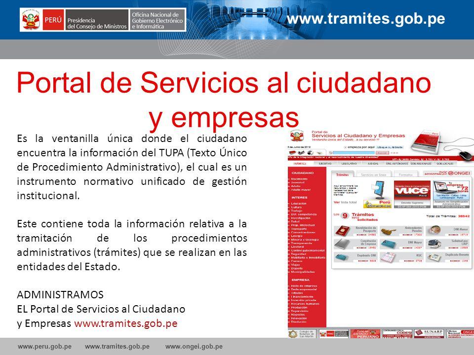 www.peru.gob.pe www.tramites.gob.pe www.ongei.gob.pe Portal de Servicios al ciudadano y empresas Es la ventanilla única donde el ciudadano encuentra l