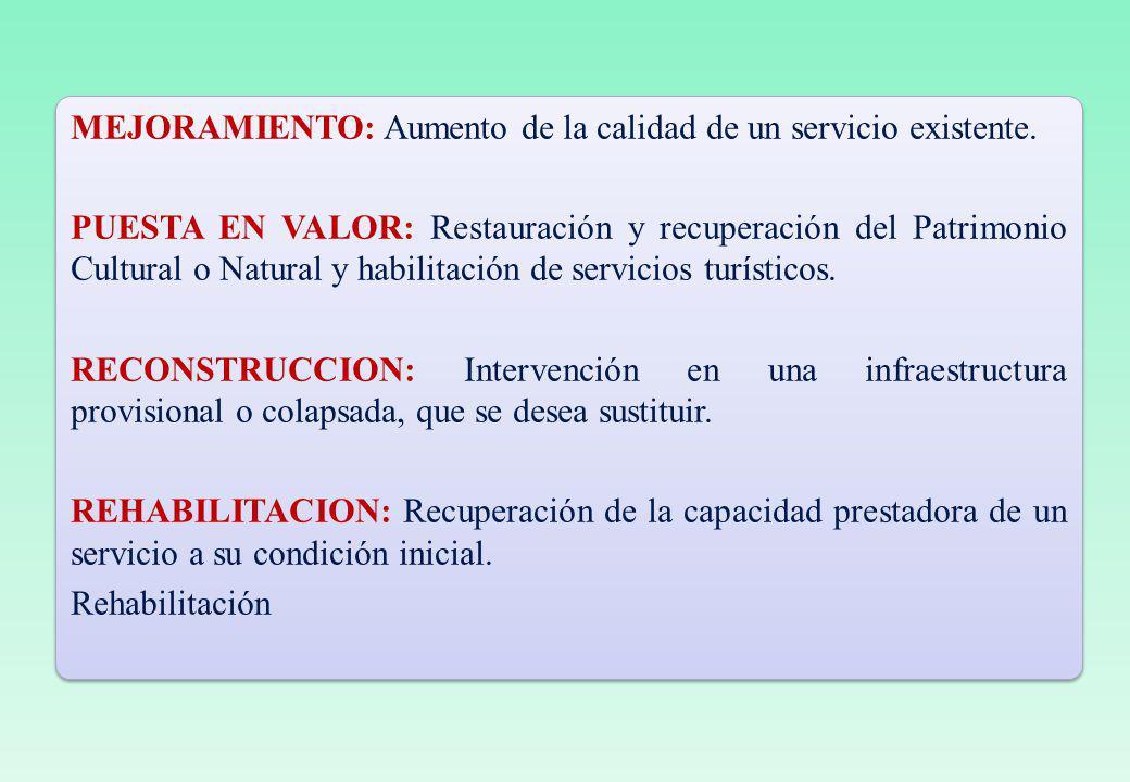 MEJORAMIENTO: Aumento de la calidad de un servicio existente.