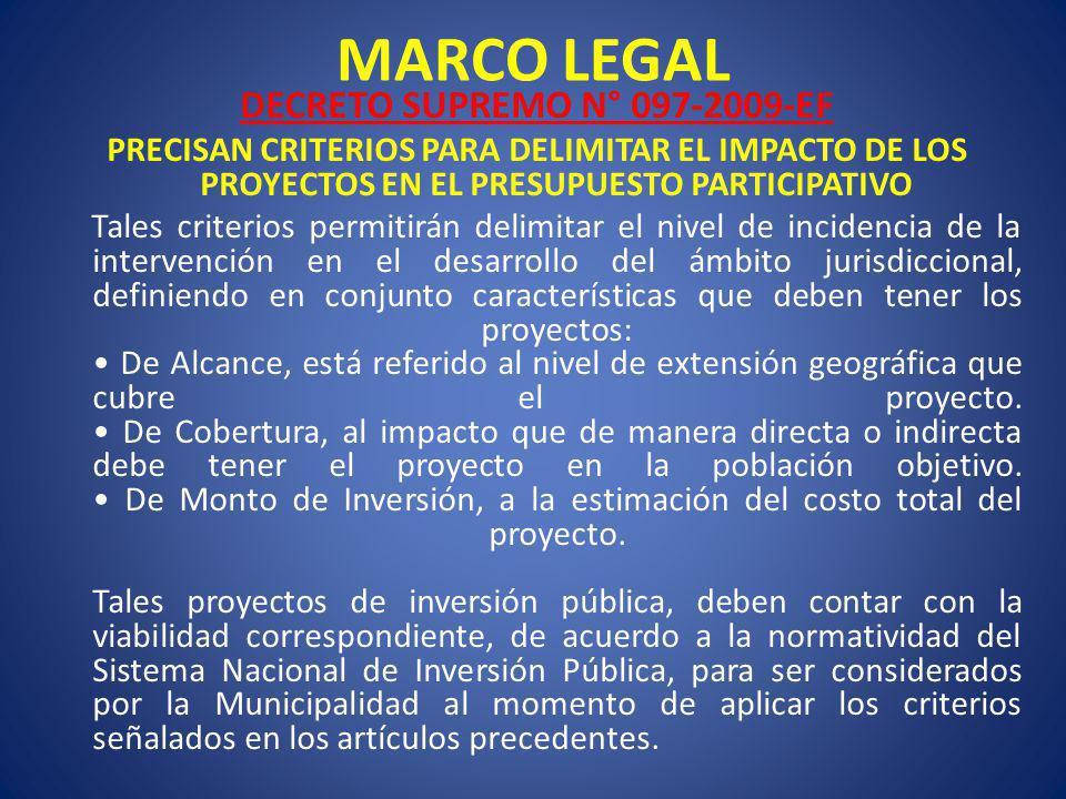 MARCO LEGAL DECRETO SUPREMO N° 097-2009-EF PRECISAN CRITERIOS PARA DELIMITAR EL IMPACTO DE LOS PROYECTOS EN EL PRESUPUESTO PARTICIPATIVO Tales criteri
