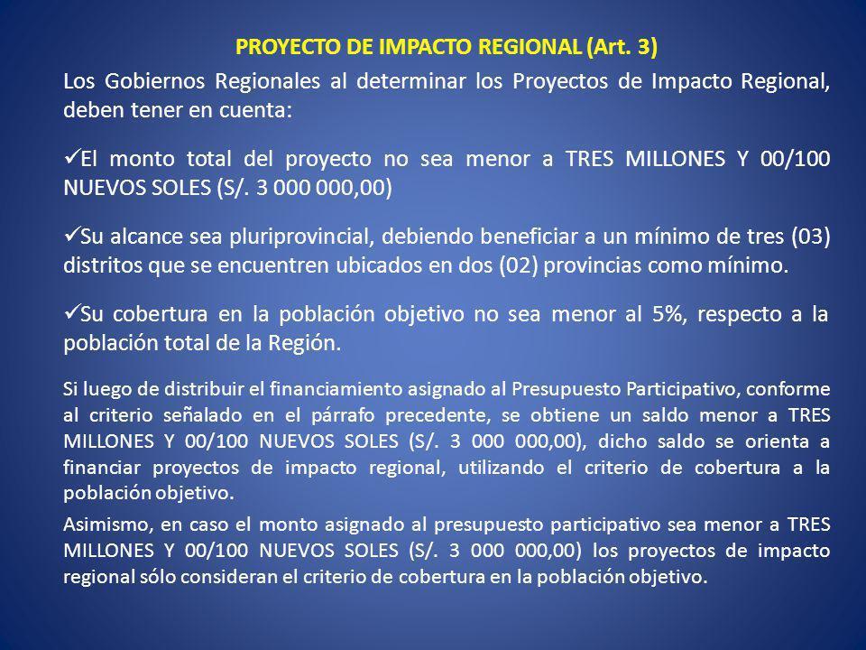 PROYECTO DE IMPACTO REGIONAL (Art. 3) Los Gobiernos Regionales al determinar los Proyectos de Impacto Regional, deben tener en cuenta: El monto total