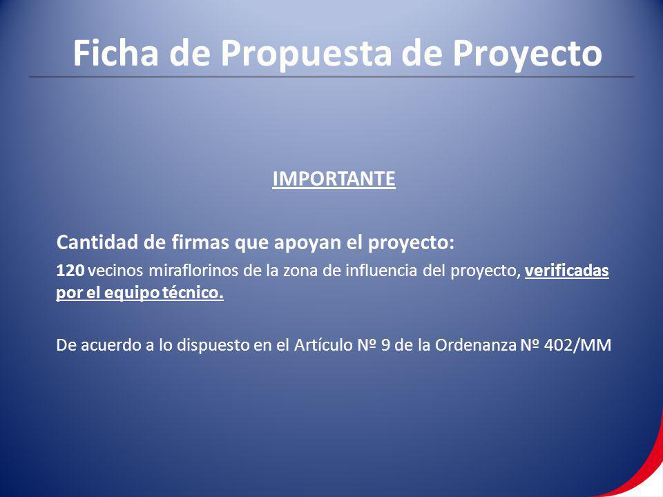 Ficha de Propuesta de Proyecto IMPORTANTE Cantidad de firmas que apoyan el proyecto: 120 vecinos miraflorinos de la zona de influencia del proyecto, v