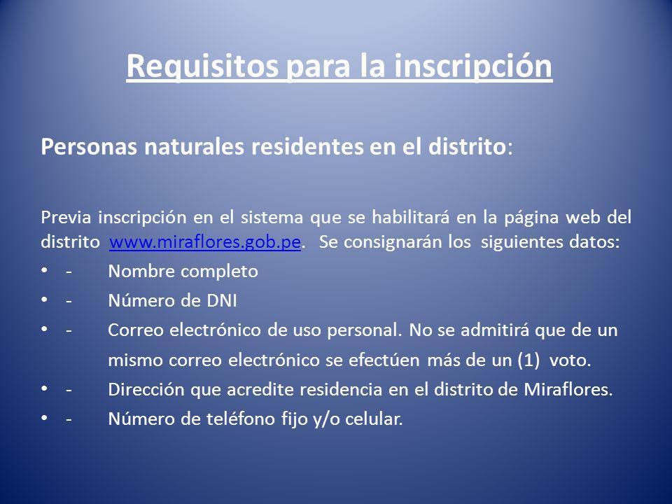 Requisitos para la inscripción Personas naturales residentes en el distrito: Previa inscripción en el sistema que se habilitará en la página web del d