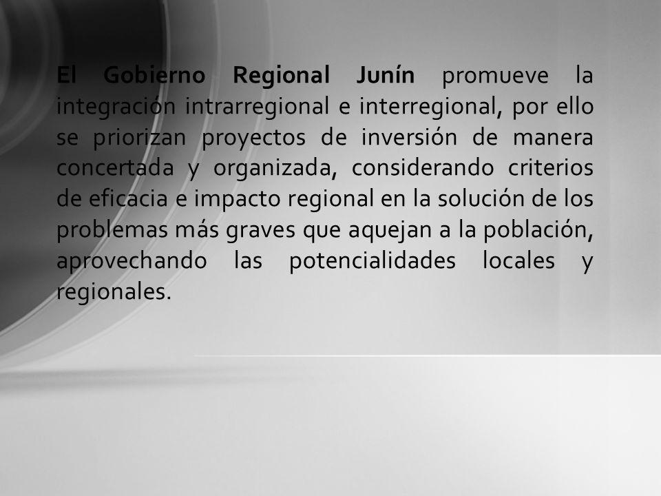 El Gobierno Regional Junín promueve la integración intrarregional e interregional, por ello se priorizan proyectos de inversión de manera concertada y