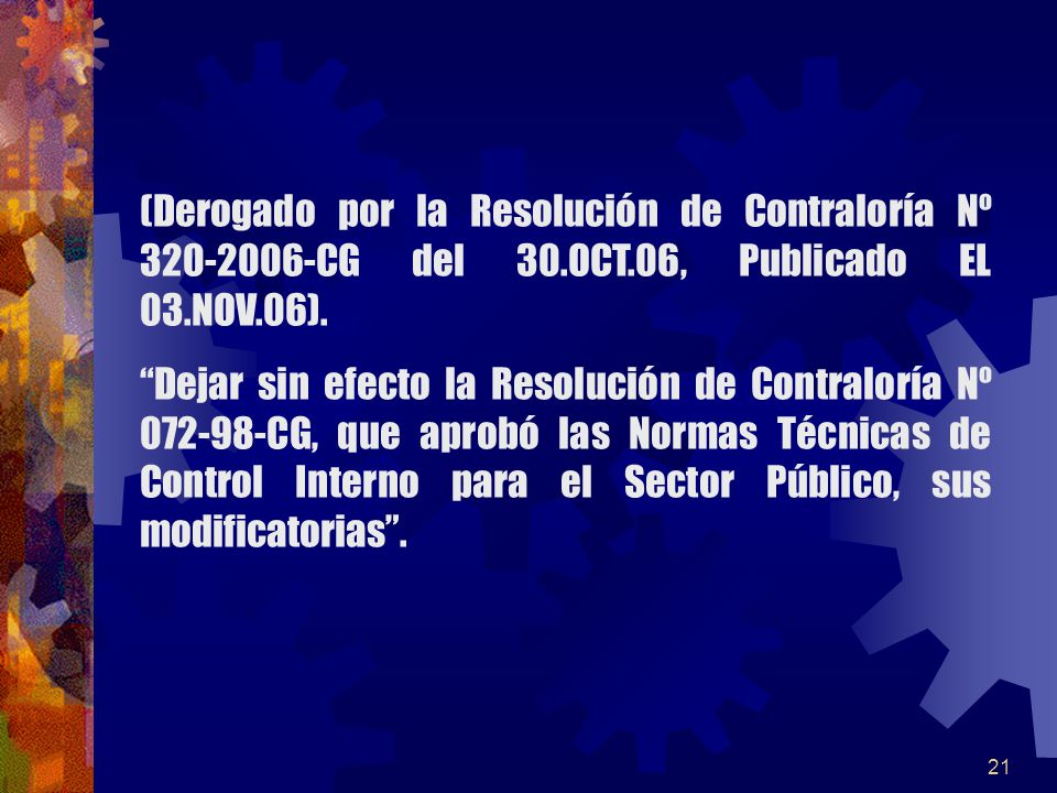 21 (Derogado por la Resolución de Contraloría Nº 320-2006-CG del 30.OCT.06, Publicado EL 03.NOV.06). Dejar sin efecto la Resolución de Contraloría Nº