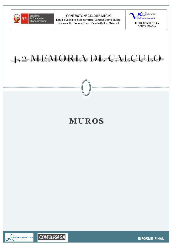 CONTRATO N° 233-2008-MTC/20 Estudio Definitivo de la carretera: Camaná-Desvío Quilca- Matarani-Ilo- Tacana, Tramo: Desvío Quilca - Matarani INFORME FINAL ALPHA CONSULT S.A – CONESUPSA S.A MUROS
