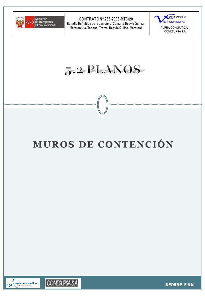 CONTRATO N° 233-2008-MTC/20 Estudio Definitivo de la carretera: Camaná-Desvío Quilca- Matarani-Ilo- Tacana, Tramo: Desvío Quilca - Matarani INFORME FINAL ALPHA CONSULT S.A – CONESUPSA S.A MUROS DE CONTENCIÓN