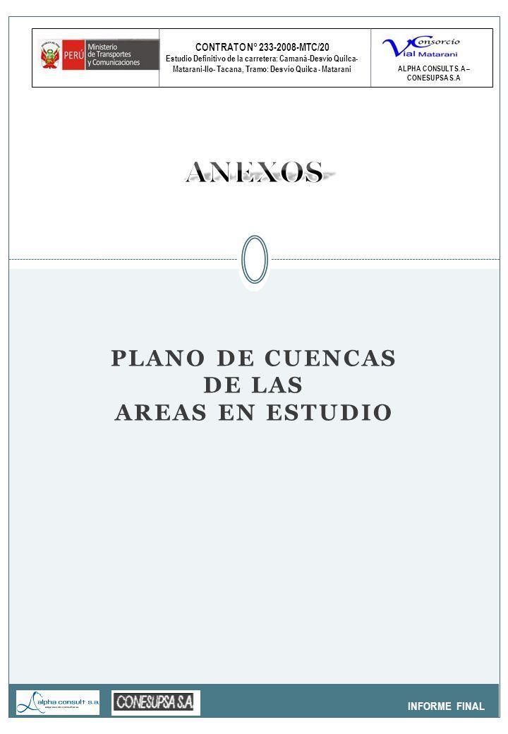 CONTRATO N° 233-2008-MTC/20 Estudio Definitivo de la carretera: Camaná-Desvío Quilca- Matarani-Ilo- Tacana, Tramo: Desvío Quilca - Matarani INFORME FINAL ALPHA CONSULT S.A – CONESUPSA S.A INVENTARIO Y EVALUACION DE QUEBRADAS EXISTENTES