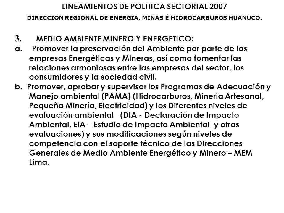 LINEAMIENTOS DE POLITICA SECTORIAL 2007 DIRECCION REGIONAL DE ENERGIA, MINAS É HIDROCARBUROS HUANUCO.