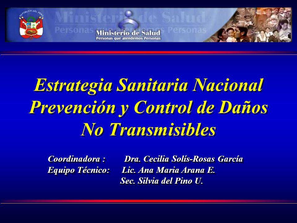 Estrategia Sanitaria Nacional Prevención y Control de Daños No Transmisibles Coordinadora : Dra. Cecilia Solís-Rosas García Equipo Técnico: Lic. Ana M