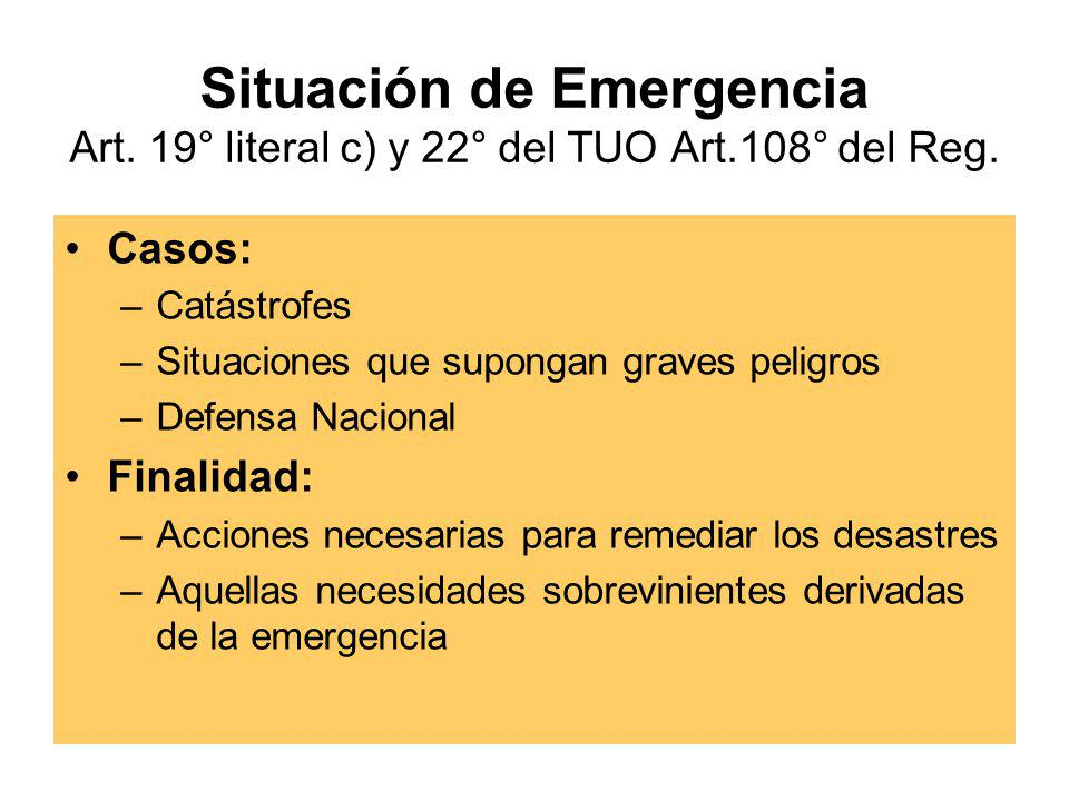 Situación de Urgencia Art.19° literal c) y 21° del TUO Art.