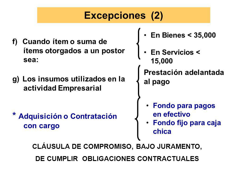 a) Contratos de Servicios derivados de A.D.Selectivas, (Dos formas de pago) b) Adquisición de bienes inmuebles Excepciones (1) Ocasional, y Pasajes co