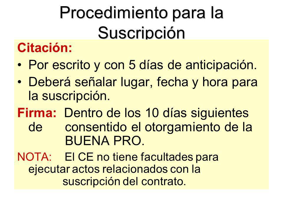 Suscripción del Contrato Requisitos: Obtener la BUENA PRO. Presentar CONSTANCIA DE NO ESTAR INHABILITADO. Presentar GARANTÍAS. Presentar la CONSTANCIA