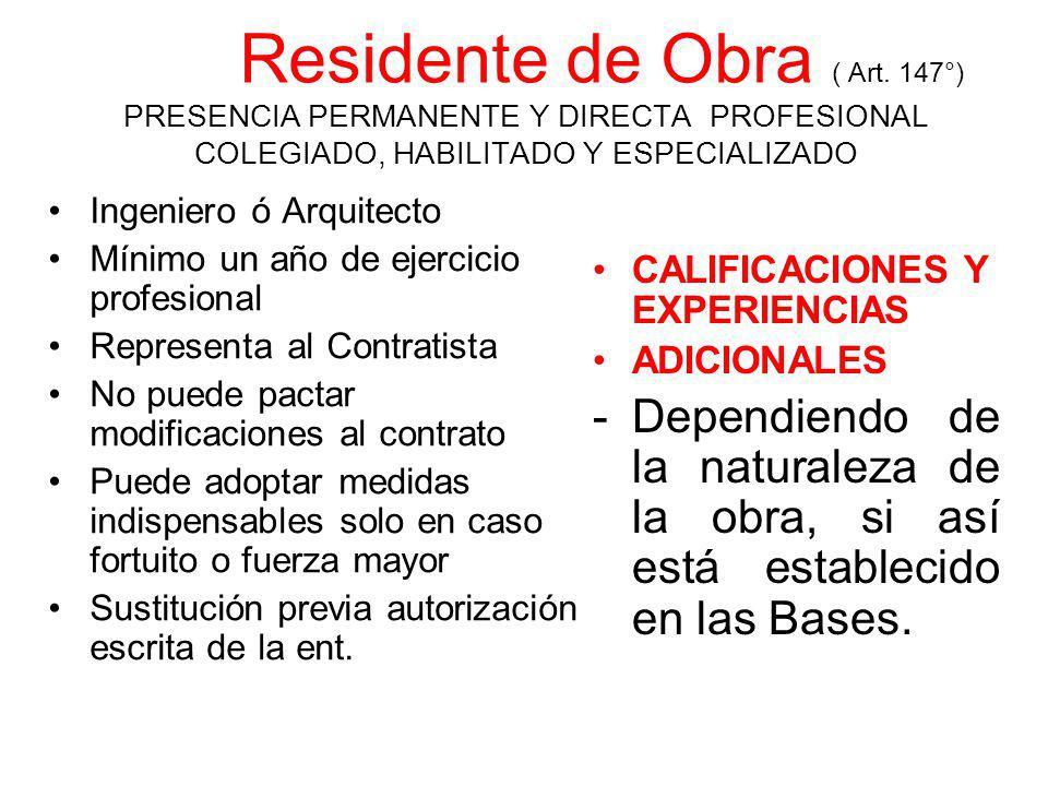 Plazo de Duración de los Contratos (Art. 145º) Rigen desde día siguiente que se cumplan las condiciones: Designe Residente de Obra Designe Supervisor