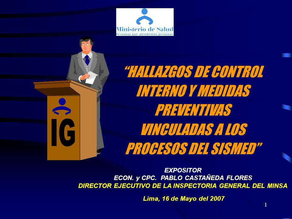1 HALLAZGOS DE CONTROL INTERNO Y MEDIDAS PREVENTIVAS VINCULADAS A LOS PROCESOS DEL SISMED EXPOSITOR ECON. y CPC. PABLO CASTAÑEDA FLORES DIRECTOR EJECU
