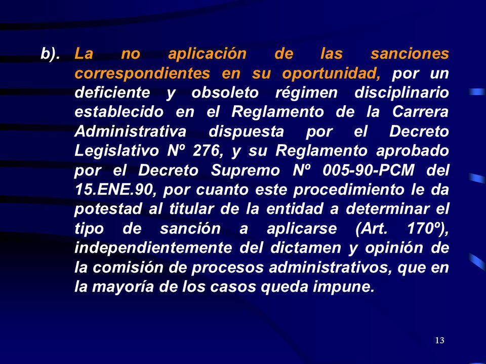 13 b).La no aplicación de las sanciones correspondientes en su oportunidad, por un deficiente y obsoleto régimen disciplinario establecido en el Regla