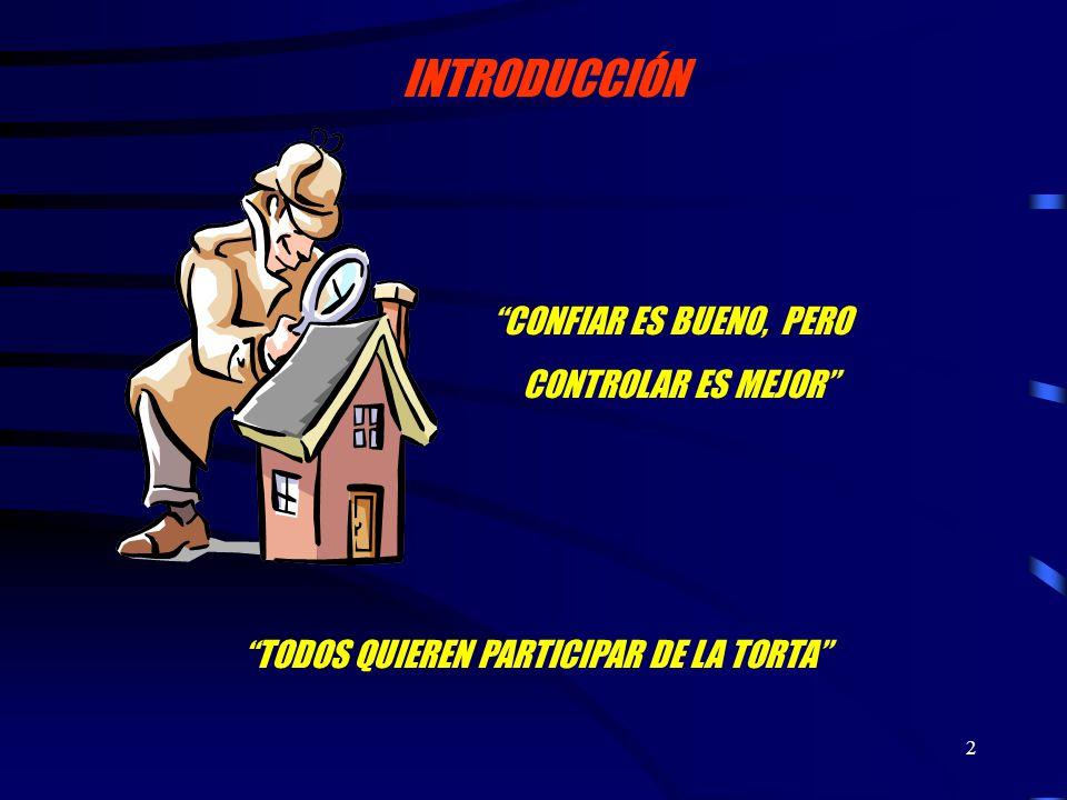 2 INTRODUCCIÓN CONFIAR ES BUENO, PERO CONTROLAR ES MEJOR TODOS QUIEREN PARTICIPAR DE LA TORTA