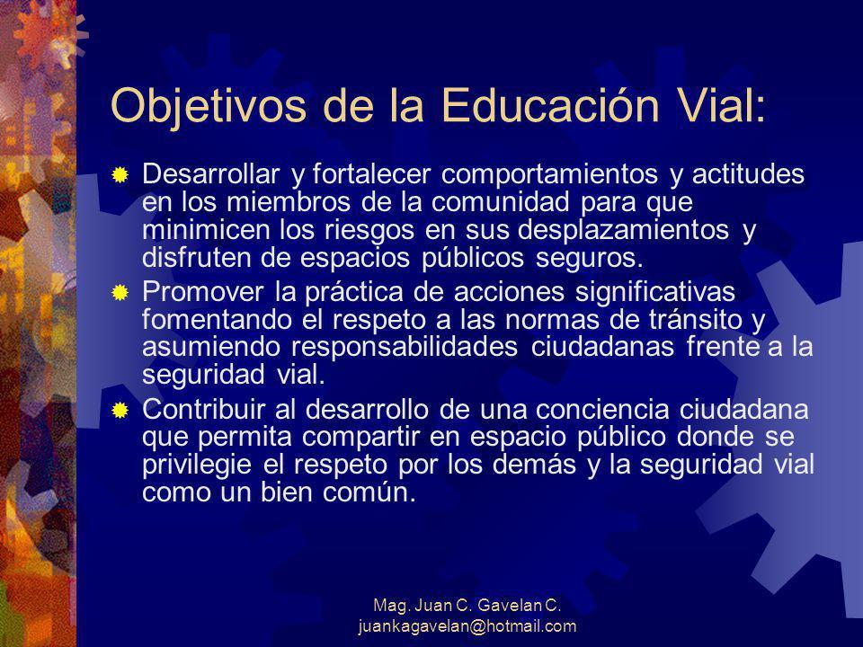 Objetivos de la Educación Vial: Desarrollar y fortalecer comportamientos y actitudes en los miembros de la comunidad para que minimicen los riesgos en sus desplazamientos y disfruten de espacios públicos seguros.