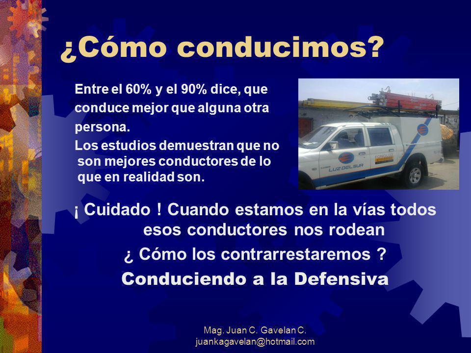 Mag. Juan C. Gavelan C. juankagavelan@hotmail.com La Horrible Verdad Los Accidentes de tránsito son la causa mayor de todas las fatalidades en el Perú