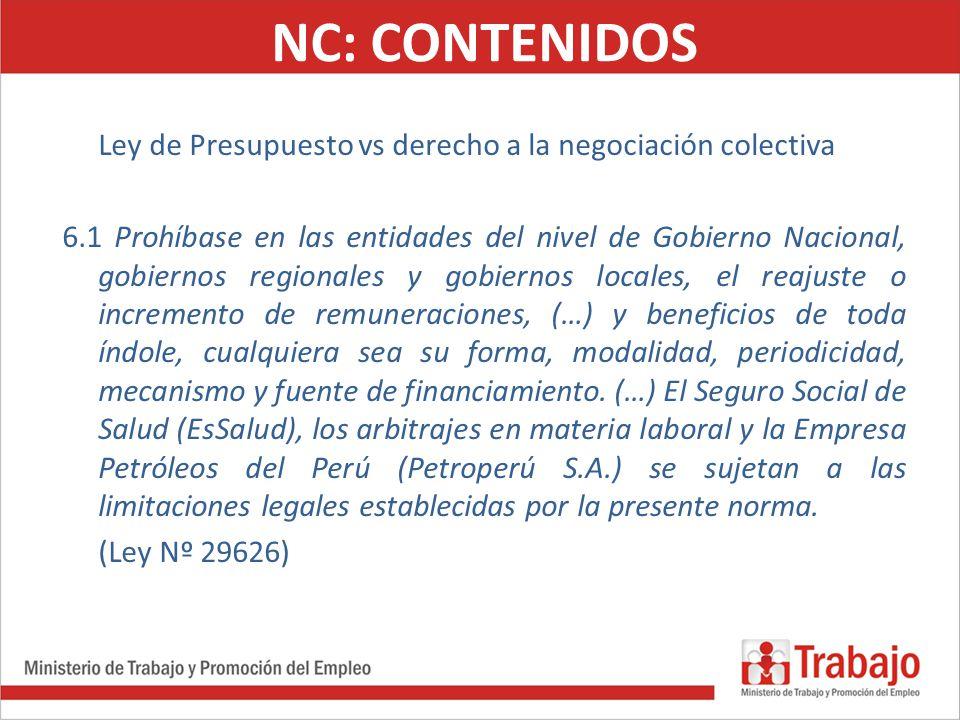 NC: CONTENIDOS Ley de Presupuesto vs derecho a la negociación colectiva 6.1 Prohíbase en las entidades del nivel de Gobierno Nacional, gobiernos regio