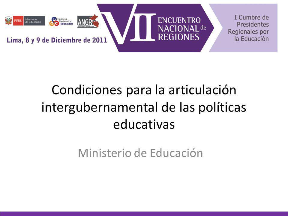 Condiciones para la articulación intergubernamental de las políticas educativas Ministerio de Educación