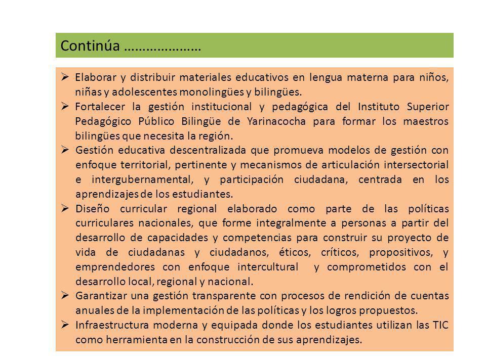 Elaborar y distribuir materiales educativos en lengua materna para niños, niñas y adolescentes monolingües y bilingües. Fortalecer la gestión instituc