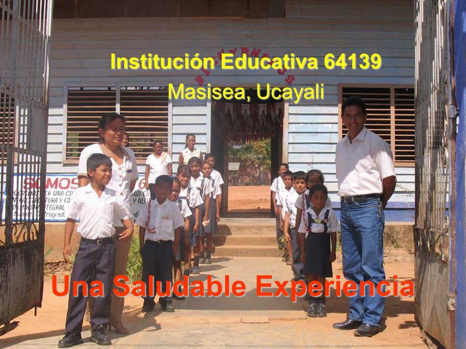 Una Saludable Experiencia Institución Educativa 64139 Masisea, Ucayali