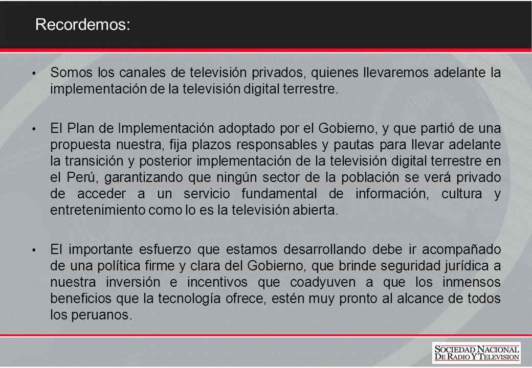 Recordemos: Somos los canales de televisión privados, quienes llevaremos adelante la implementación de la televisión digital terrestre. El Plan de Imp