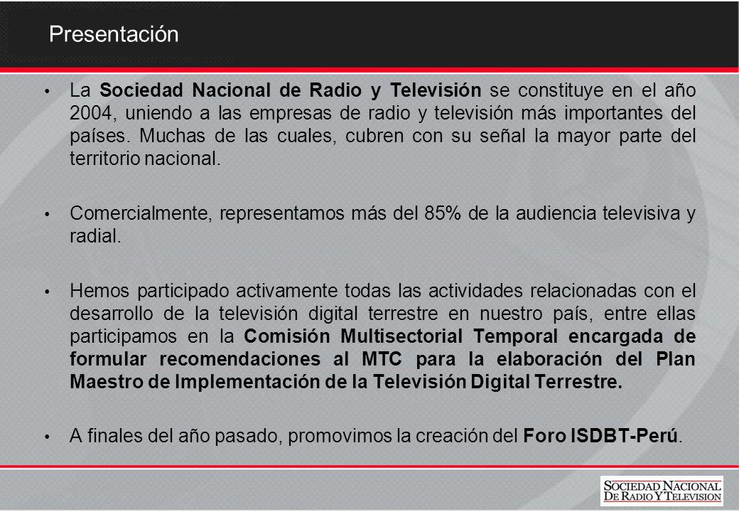 Presentación La Sociedad Nacional de Radio y Televisión se constituye en el año 2004, uniendo a las empresas de radio y televisión más importantes del