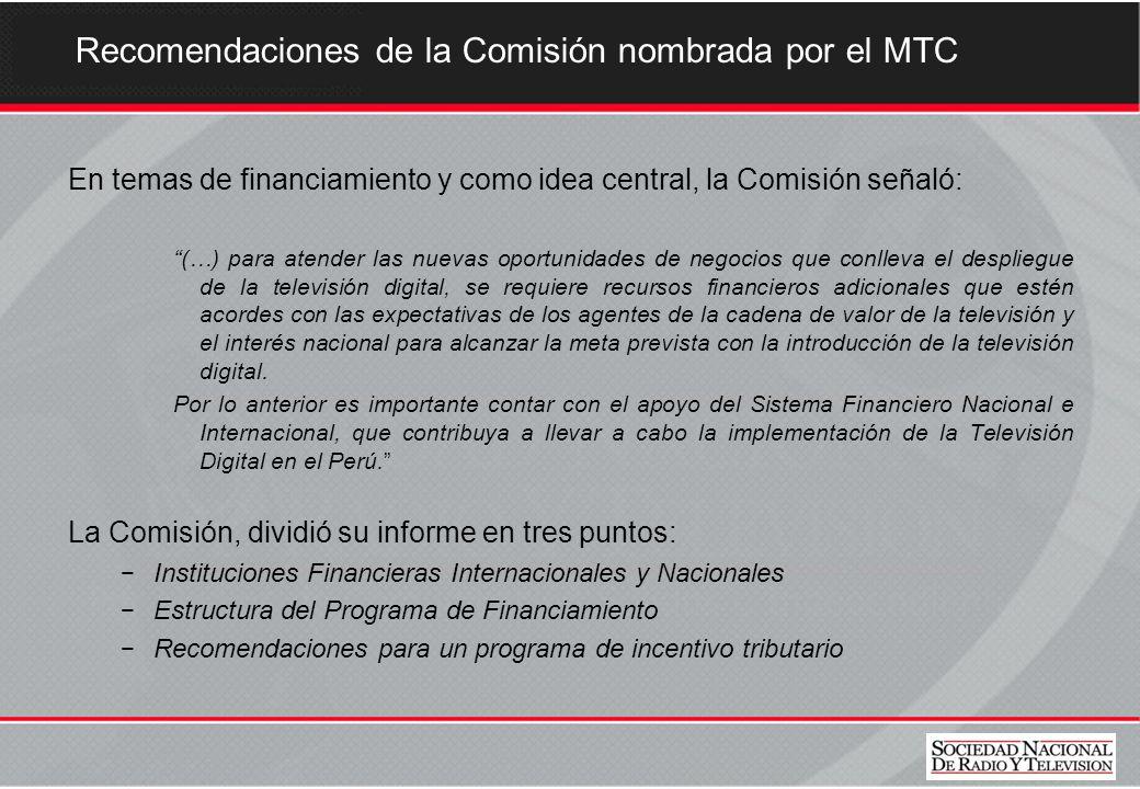 Recomendaciones de la Comisión nombrada por el MTC En temas de financiamiento y como idea central, la Comisión señaló: (…) para atender las nuevas opo