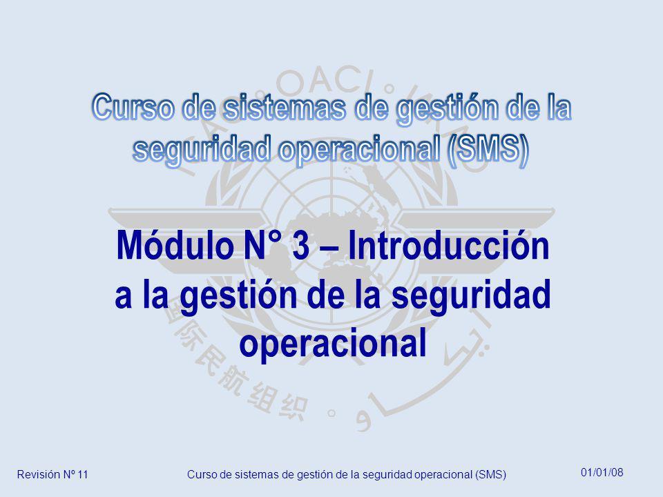 01/01/08 Revisión Nº 11Curso de sistemas de gestión de la seguridad operacional (SMS) Módulo N° 3 – Introducción a la gestión de la seguridad operacio