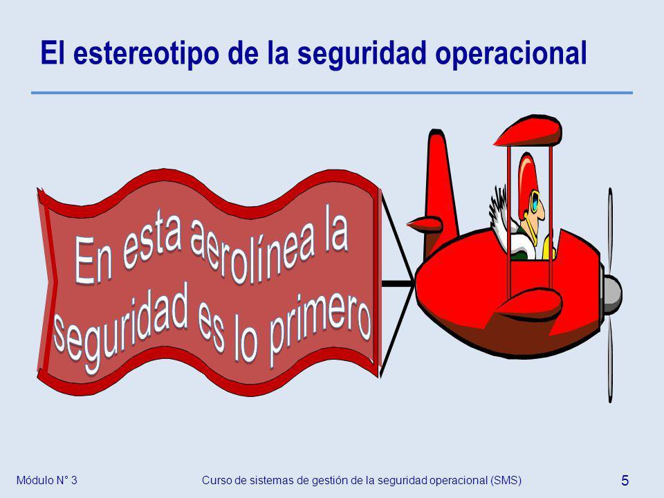 Curso de sistemas de gestión de la seguridad operacional (SMS) 5 Módulo N° 3 El estereotipo de la seguridad operacional