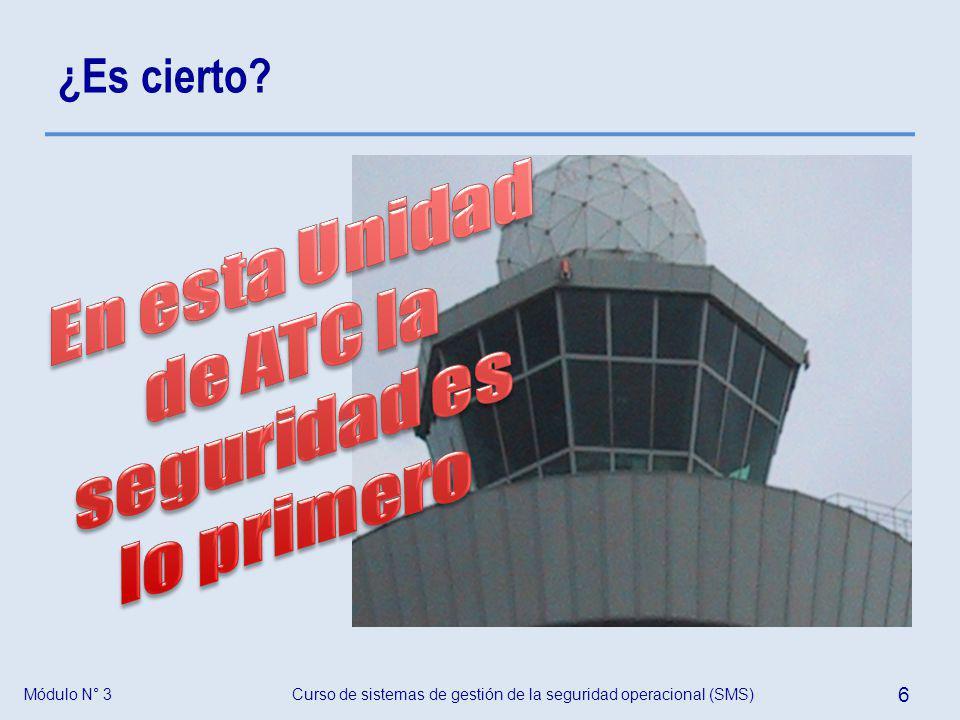 Curso de sistemas de gestión de la seguridad operacional (SMS) 7 Módulo N° 3 ¿Realmente?