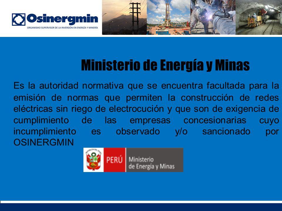 Ministerio de Energía y Minas Es la autoridad normativa que se encuentra facultada para la emisión de normas que permiten la construcción de redes elé