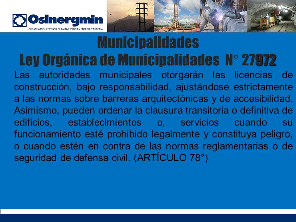972 Municipalidades Ley Orgánica de Municipalidades N° 27972 Las autoridades municipales otorgarán las licencias de construcción, bajo responsabilidad