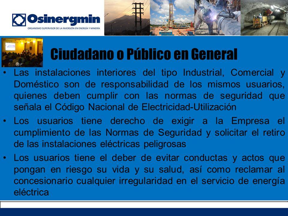 Ciudadano o Público en General Las instalaciones interiores del tipo Industrial, Comercial y Doméstico son de responsabilidad de los mismos usuarios,