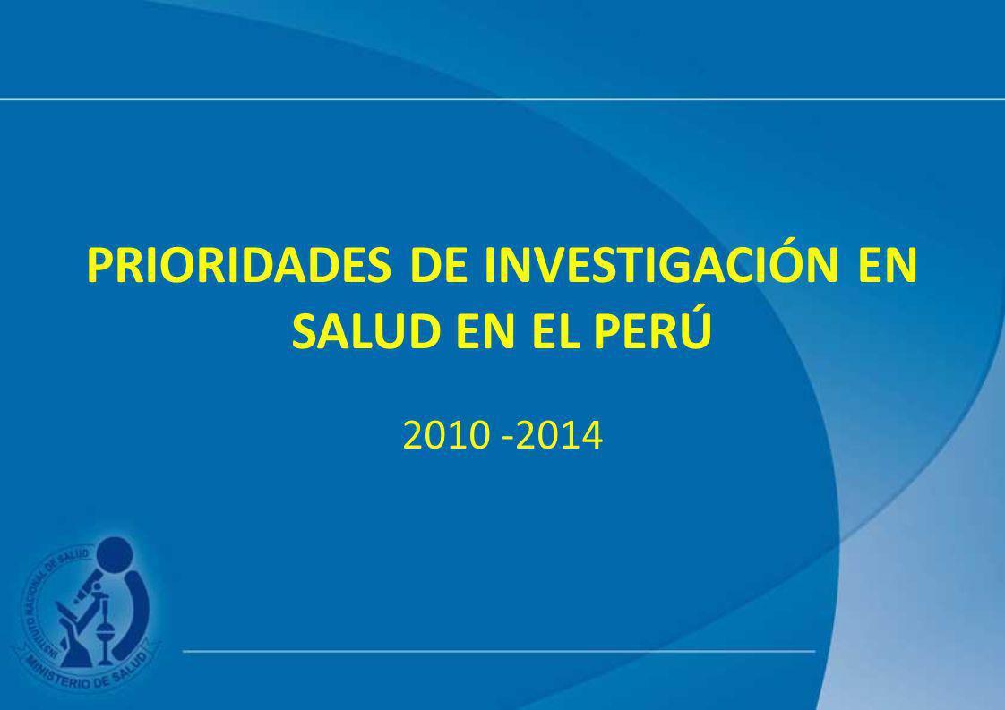 PRIORIDADES DE INVESTIGACIÓN EN SALUD EN EL PERÚ 2010 -2014