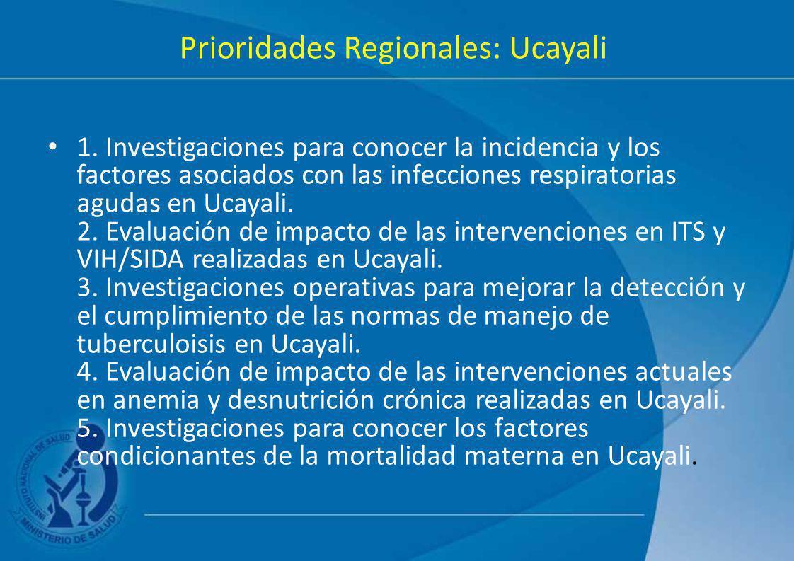 Prioridades Regionales: Ucayali 1. Investigaciones para conocer la incidencia y los factores asociados con las infecciones respiratorias agudas en Uca