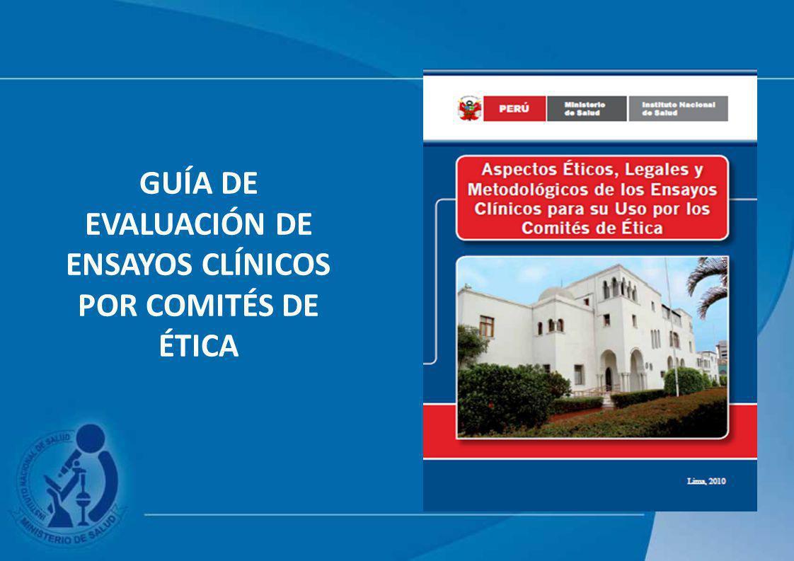 GUÍA DE EVALUACIÓN DE ENSAYOS CLÍNICOS POR COMITÉS DE ÉTICA