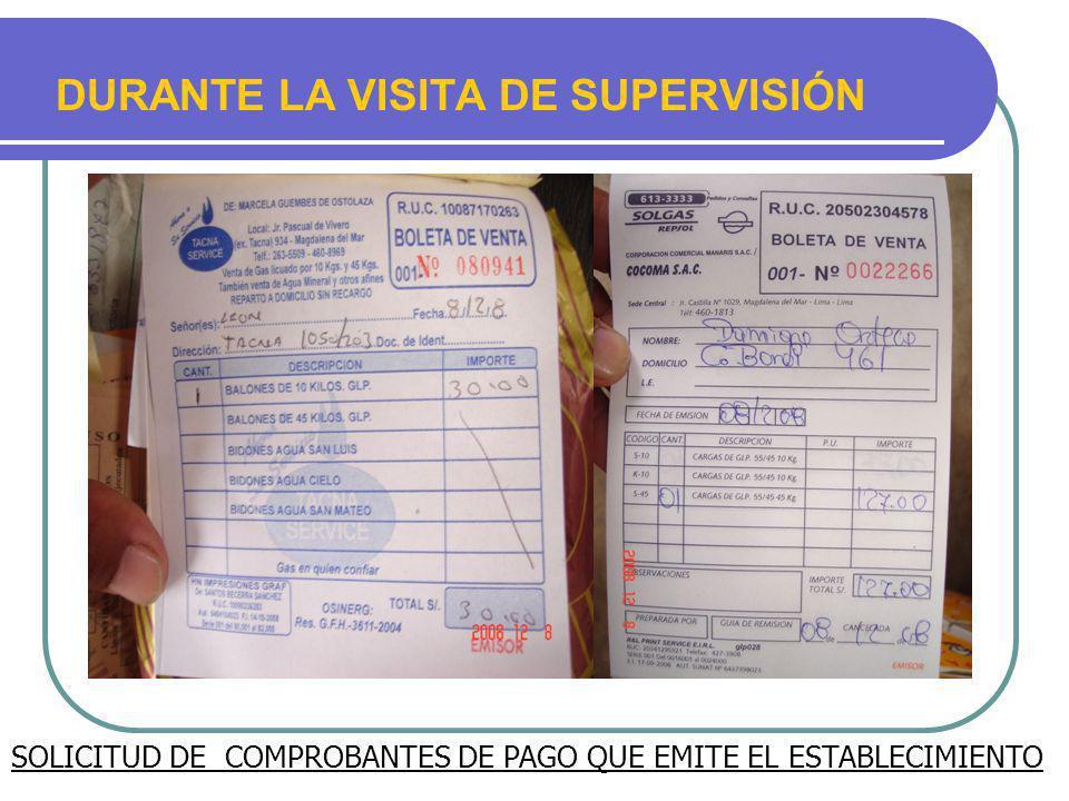 DURANTE LA VISITA DE SUPERVISIÓN SOLICITUD DE COMPROBANTES DE PAGO QUE EMITE EL ESTABLECIMIENTO