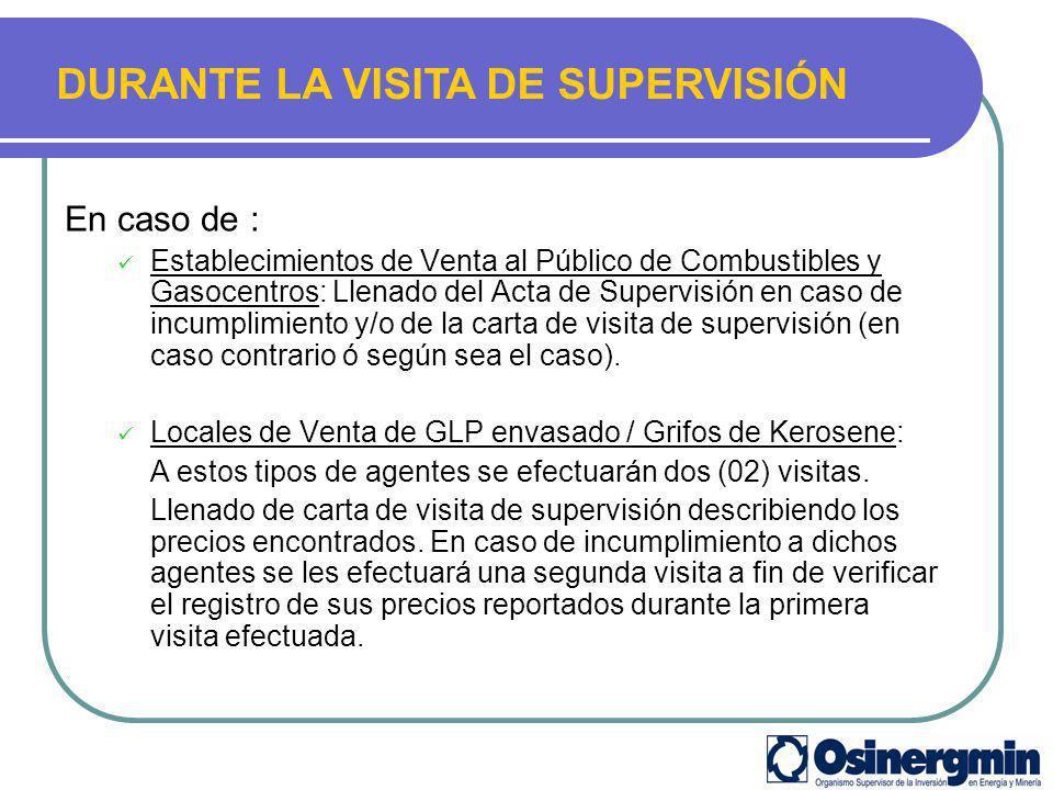 Una vez evaluada la información: En caso de : Establecimientos de Venta al Público de Combustibles y Gasocentros: Llenado del Acta de Supervisión en c