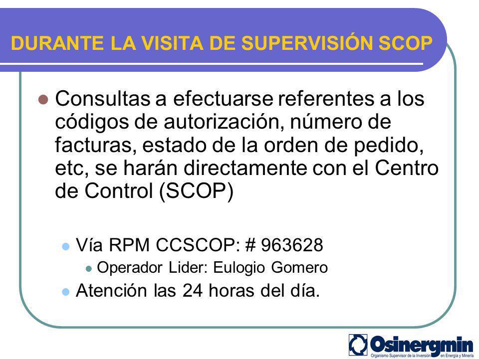 DURANTE LA VISITA DE SUPERVISIÓN SCOP Consultas a efectuarse referentes a los códigos de autorización, número de facturas, estado de la orden de pedid